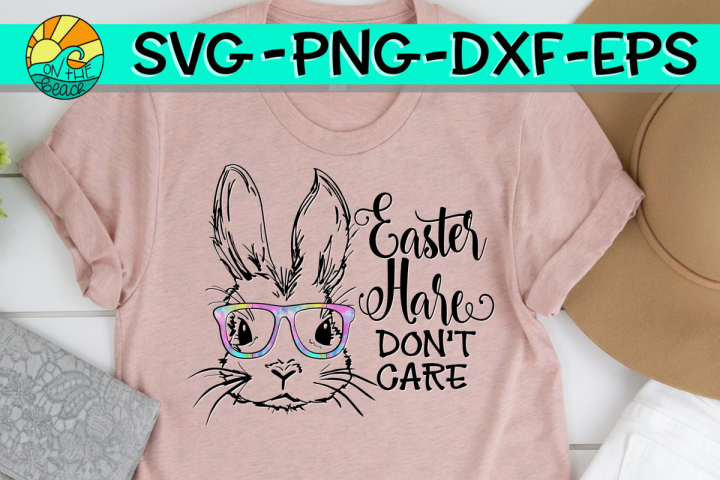 Easter Hare Dont Care - Bunny With Glasses- SVG PNG EPS DXF