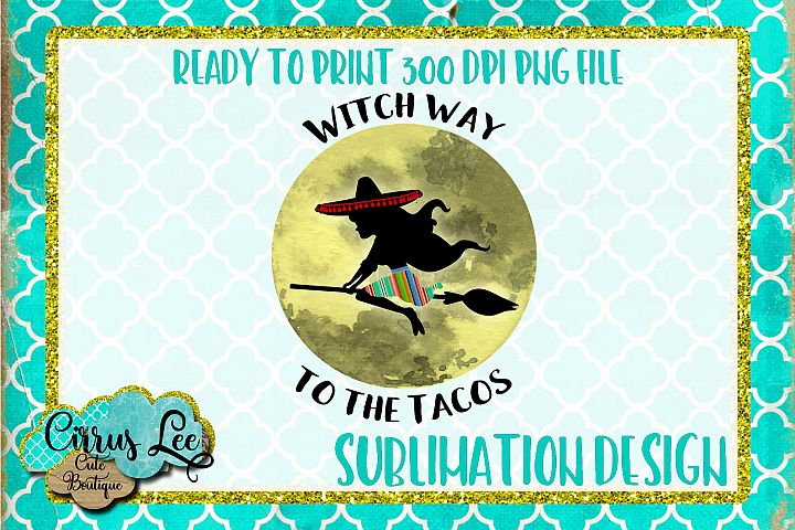 Witch Way To The Tacos