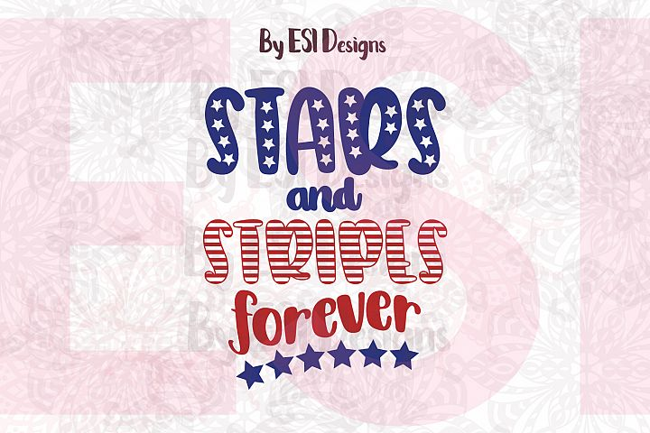 4th of July | Stars and Stripes forever | SVG DXF EPS PNG