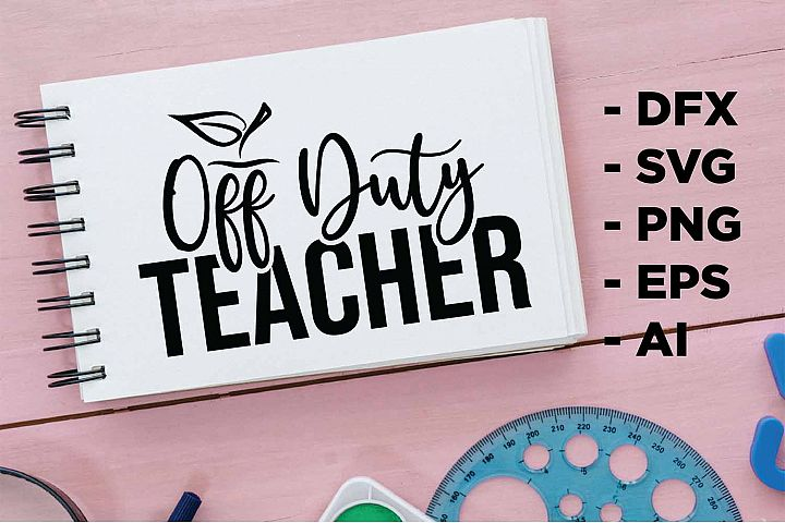 Off Duty Teacher Printable