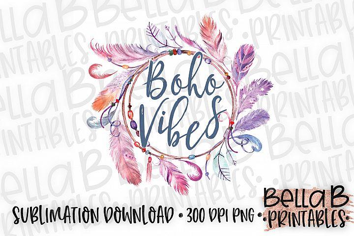 Boho Vibes Sublimation Design, Boho Sublimation Design