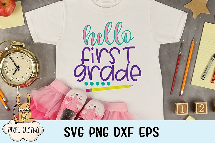 Hello First Grade Back To School SVG