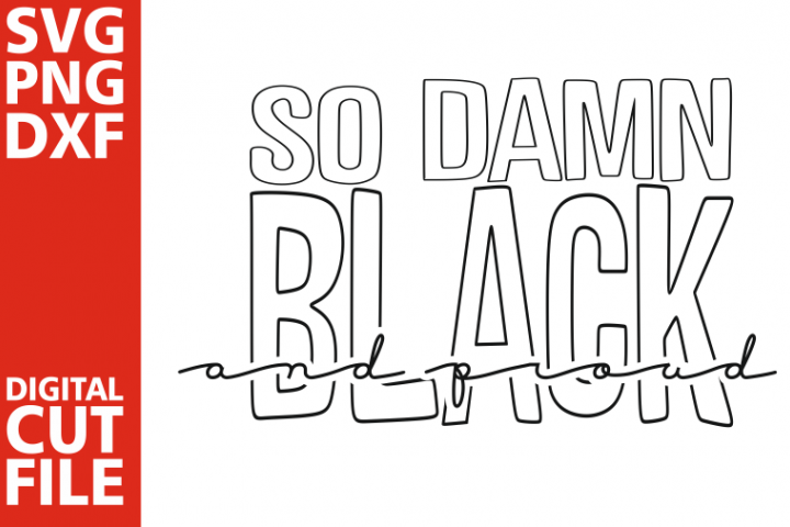 So damn black and proud svg, Black woman svg, Words, Africa