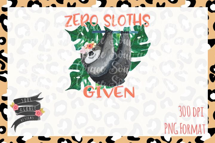 Zero Sloths Given Design PNG Sublimation INSTANT DOWNLOAD