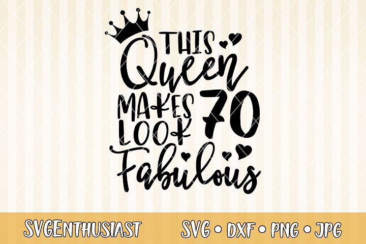 This queen makes 75 look fabulous SVG cut file