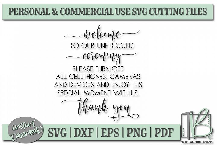 Wedding SVG, Welcome to our Unplugged Ceremony SVG File