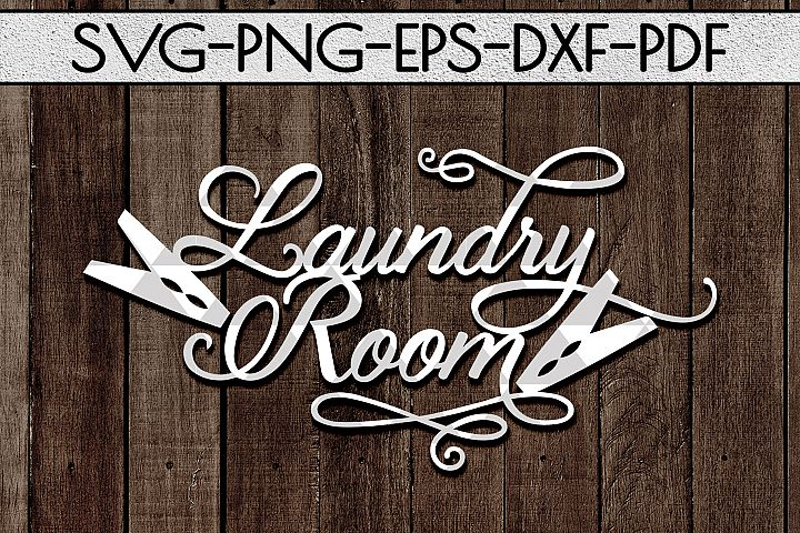 Laundry Room Sign Papercut Template, Home Decor SVG, DXF PDF