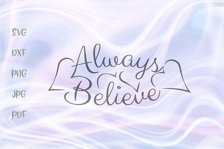 Always Believe Faith Inspiring Cut File SVG DXF PNG JPG PDF