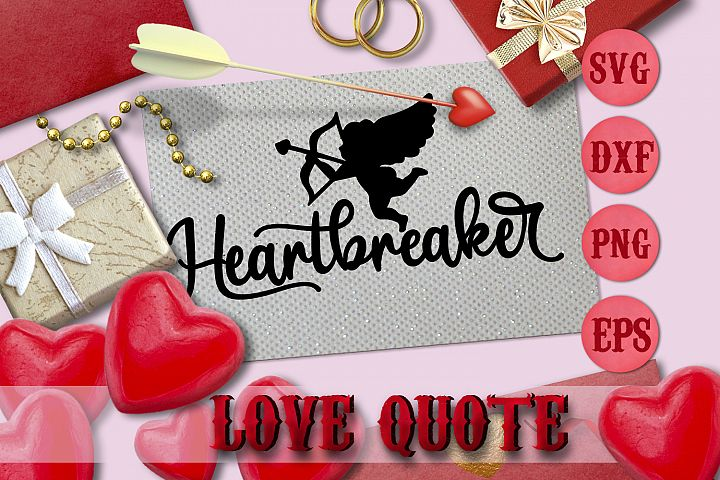 HEARTBRAKER quote Valentine svg Love SVG FOR T-SHIRT