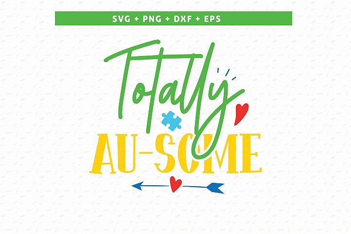 Totally au-some SVG| Autism SVG