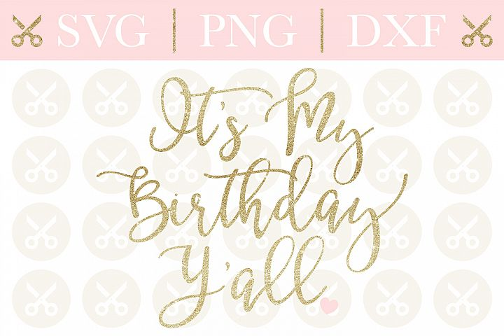 Birthday Svg Its My Birthday Yall Svg Birthday Design