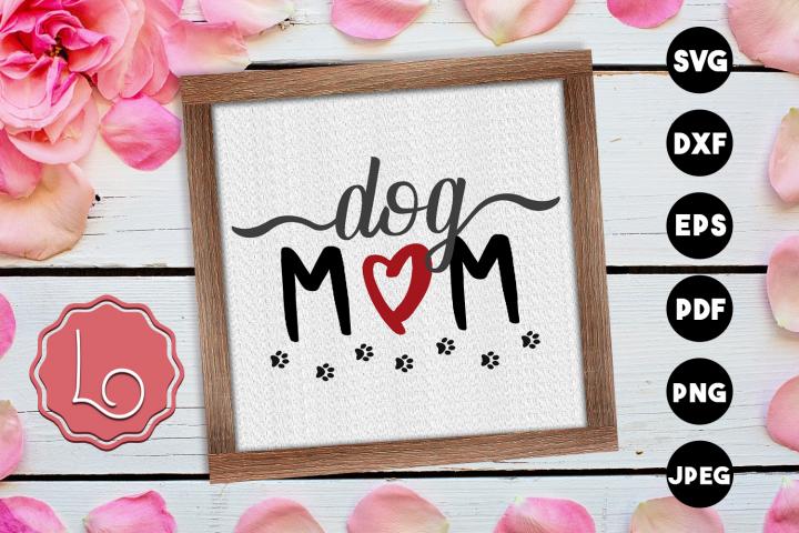 Dog Mom - Mothers Day SVG