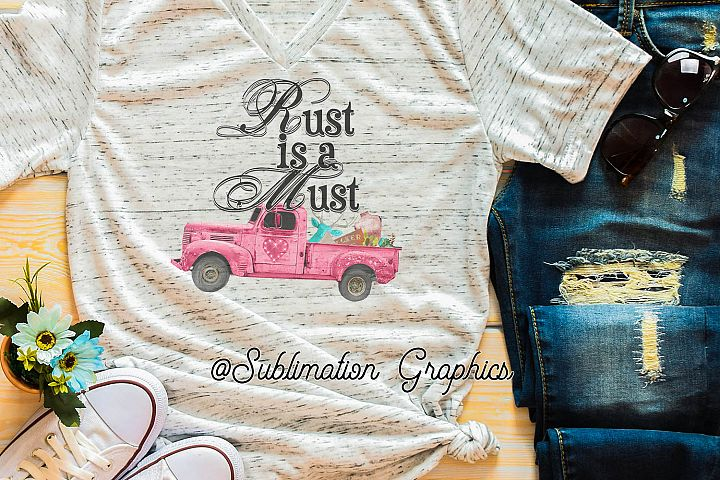 Rust Is A Must Sublimation Digital Download