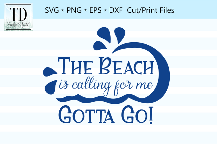 The Beach is Calling for Me, Gotta Go! A Beach SVG