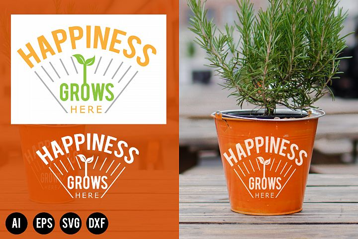 Plant Pot - happiness grows here Quote SVG, AI, EPS, DXF