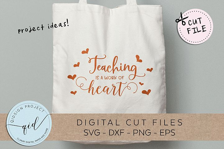 Teaching is a work of heart SVG DXF PNG EPS