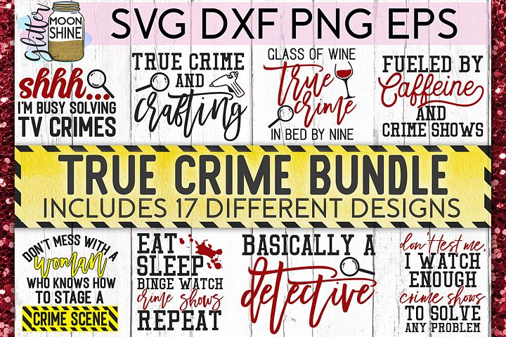 True Crime Bundle of 17 SVG DXF PNG EPS Cutting Files