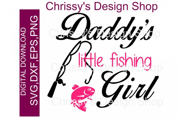 Daddys Fishing girl / Happy Fathers day SVG, DXF EPS