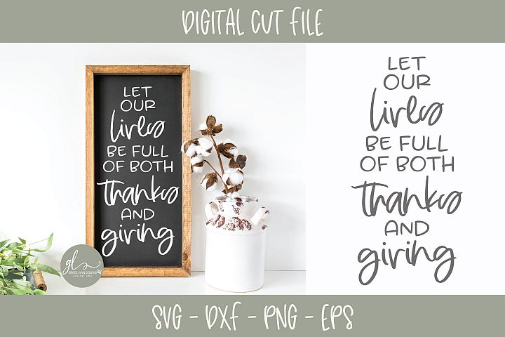 Let Our Lives Be Full Of Both Thanks And Giving - SVG