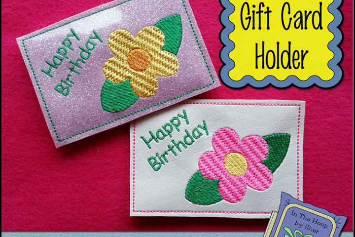 ITH Flower Birthday Gift Card Holder - Birthday Gift Card Holder - Machine Embroidery