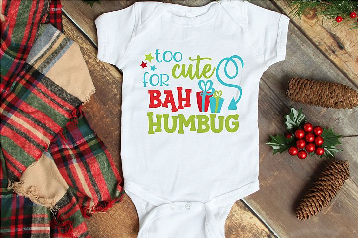 Christmas SVG, Too Cute For Bah Humbug Sublimation
