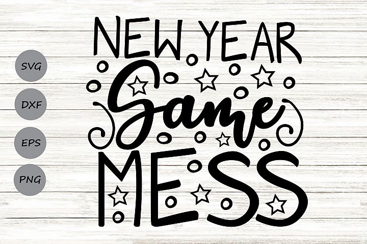 New Year Same Mess Svg, New Years Svg, New Years Eve Svg.