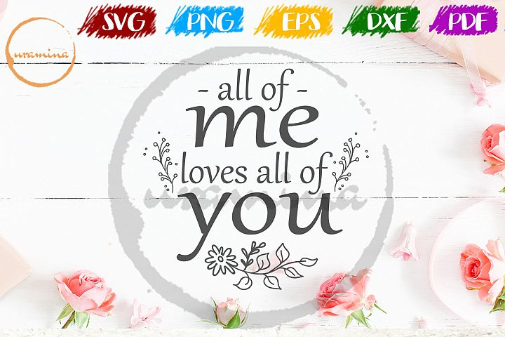 All Of Me Loves All Of You Valentine SVG PDF PNG