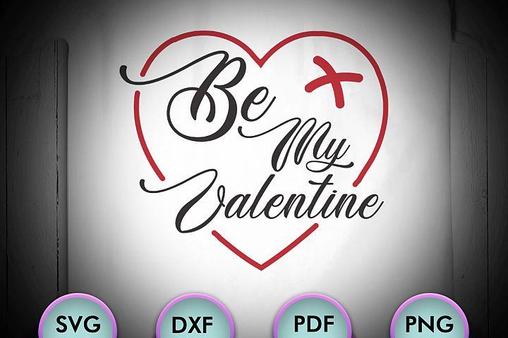 Be me Valentine, Be me Valentine, Love Svg, Valentines Svg