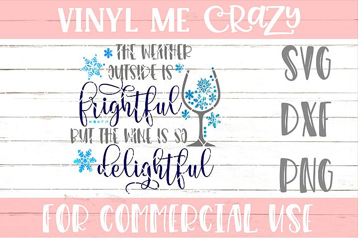 The Weather Outside is Frightful SVG DXF PNG