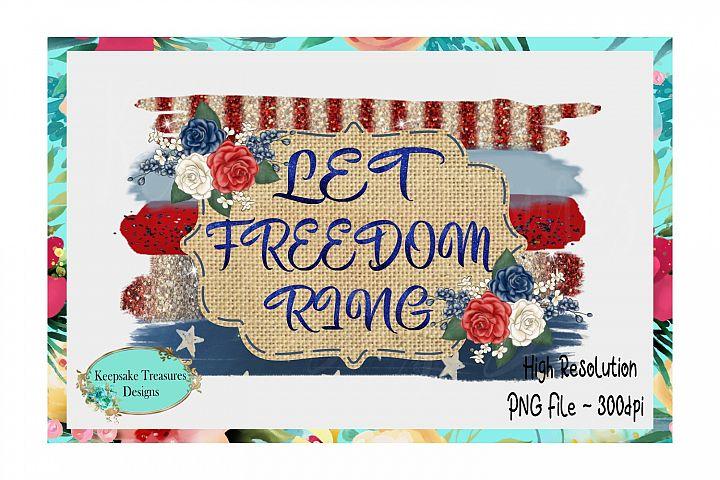 Let Freedom Ring Sublimation Design