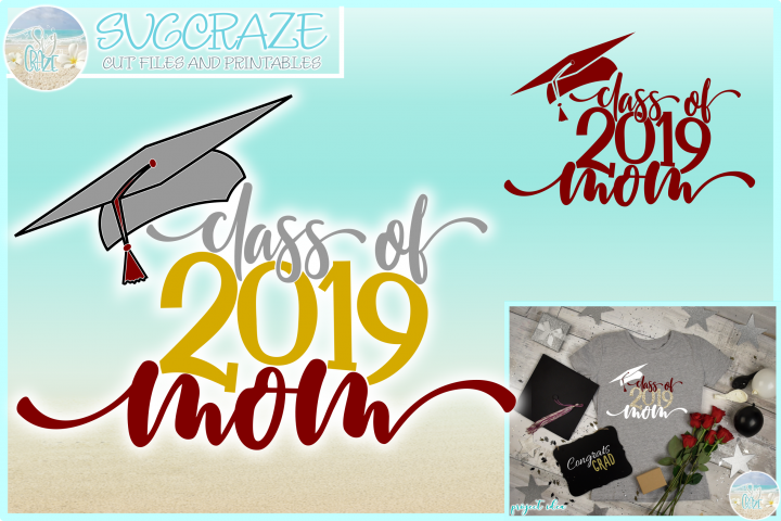 Graduation Class of 2019 Proud Mom SVG Dxf Eps Png PDF Files