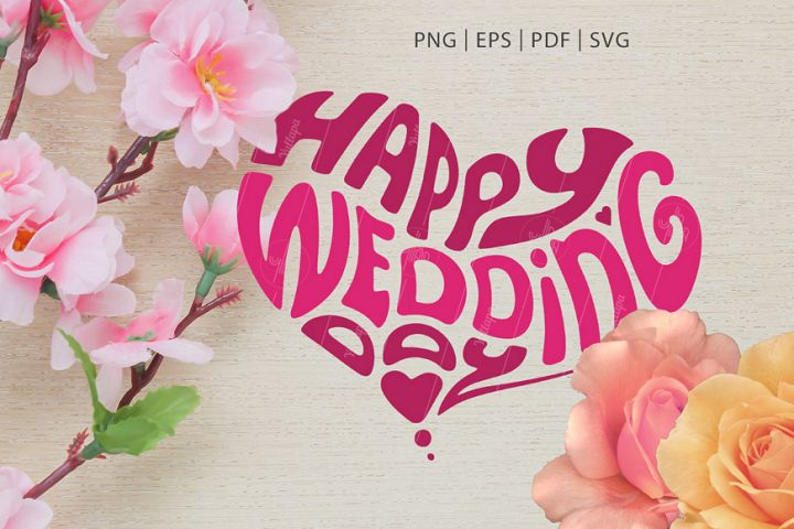 Happy Wedding Day, Heart-Shaped Lettering SVG, PNG, EPS, PDF