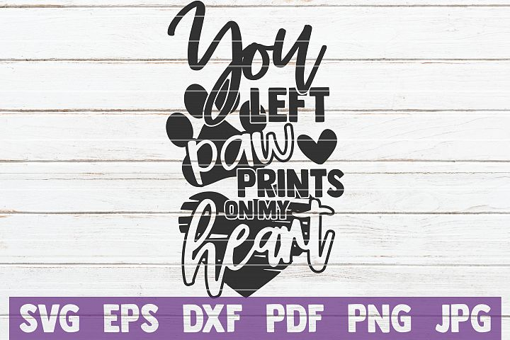 You Left Paw Prints On My Heart SVG Cut File