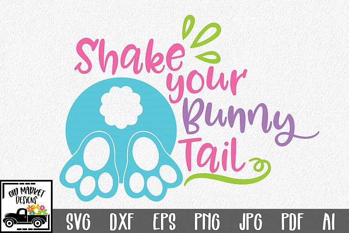 Easter SVG Cut File - Shake your Bunny Tail SVG DXF EPS PNG