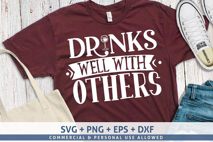 Drinks well with others- svg Design