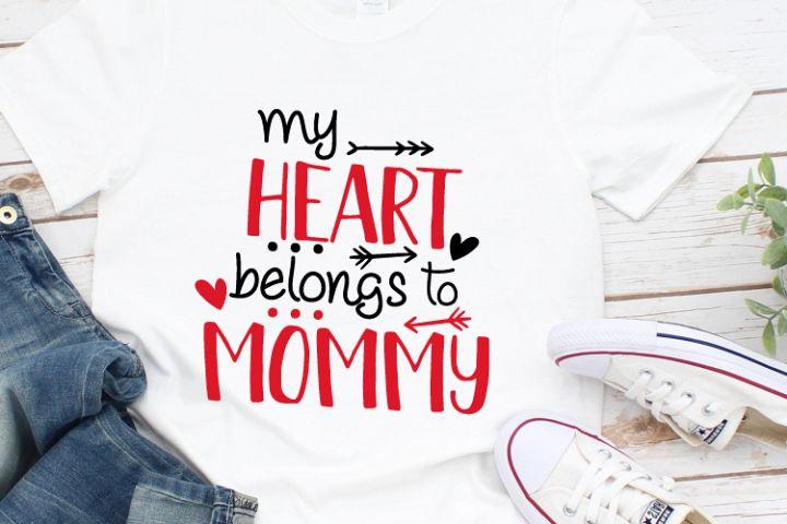 My heart belongs to mommy Svg, Valentines Svg, Cricut Cameo