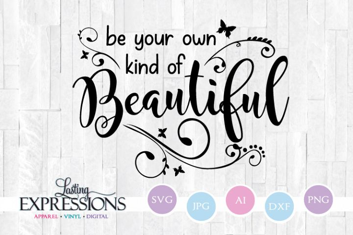 Be your own kind of beautiful // SVG Quote Design