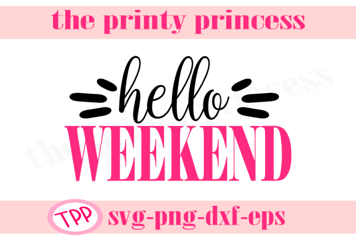 Hello Weekend svg, Hello Weekend svg design file