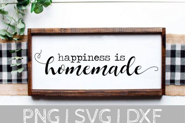 Happyiness is Homemade Sign SVG Cut File