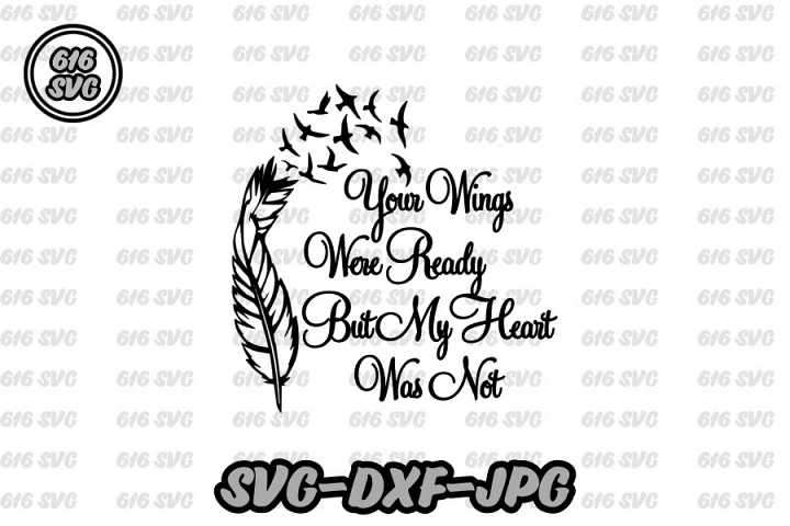 Your wings were ready but my heart was not SVG