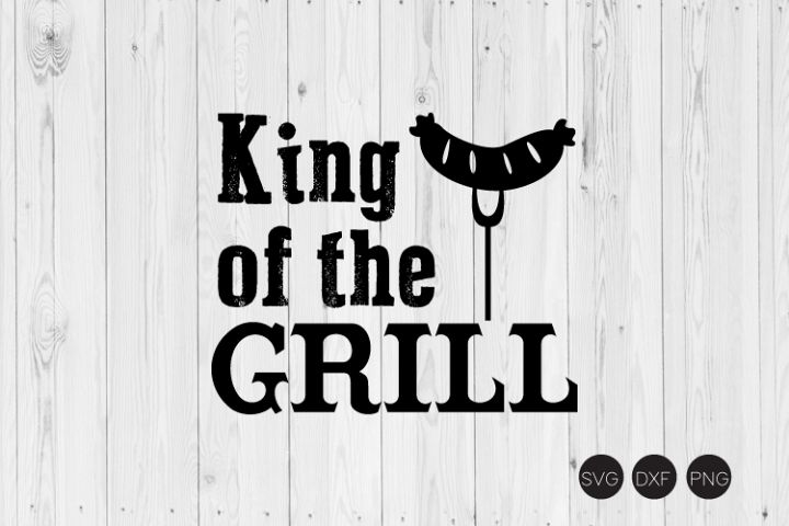 King Of The Grill SVG, Funny Dad Saying SVG