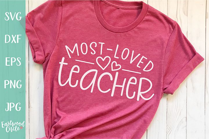 Most Loved Teacher - A Teacher SVG File for Crafters