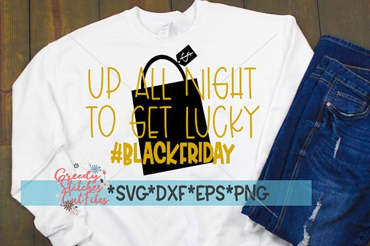 Black Friday | Up All Night To Get Lucky SVG DXF EPS PNG