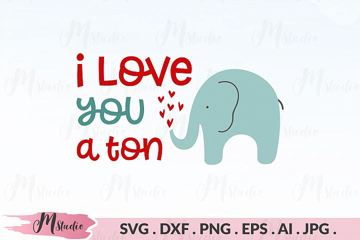 i love you a ton svg