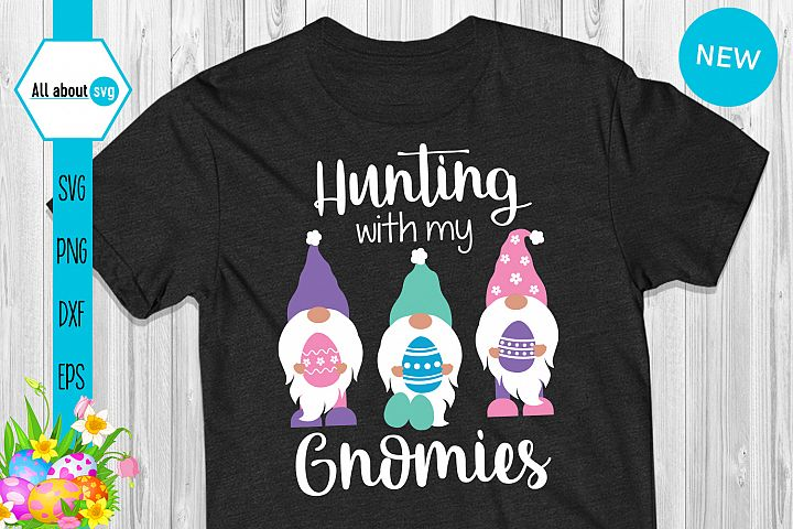 Hunting With My Gnomies, Funny Easter Gnomies Svg