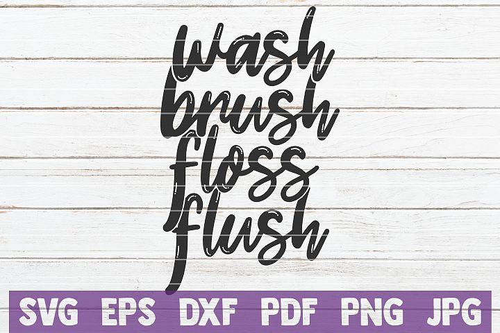 Wash Brush Floss Flush