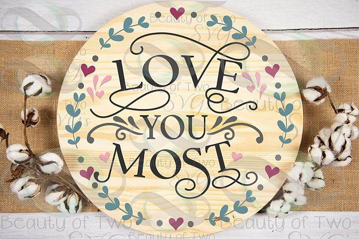 Farmhouse Valentines Love you most wreath svg, love svg