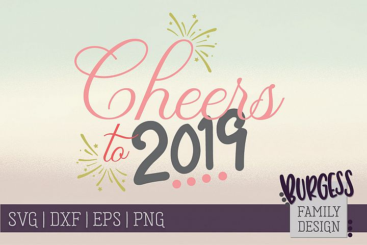 Cheers to 2019 | SVG DXF EPS PNG