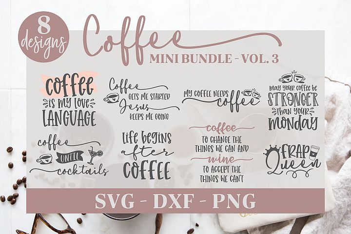 Coffee SVG Bundle Vol. 3 - 8 Coffee Designs - SVG, DXF & PNG