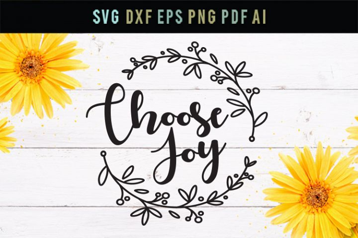 Choose joy SVG, Choose Joy, home sign cut file, happiness